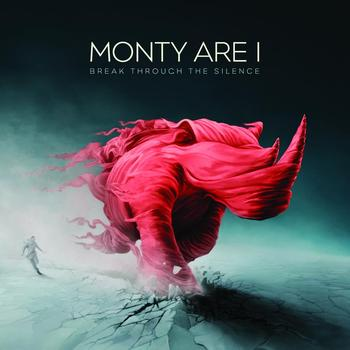 Monty Are I - Break Through The Silence