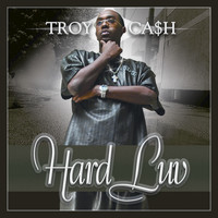 Troy Cash - Hard Luv (Explicit)