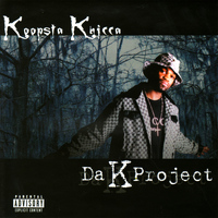 Koopsta Knicca - Da K Project (Explicit)