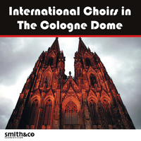 Various Artists - International Choirs in the Cologne Dom