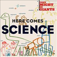They Might Be Giants (For Kids) - Here Comes Science