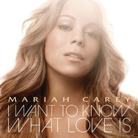 Mariah Carey - I Want To Know What Love Is (Int'l 2 Trk)