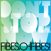 Fibes, Oh Fibes! - Don't Stop Me Now