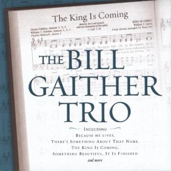 Bill Gaither Trio - The King Is Coming
