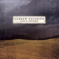 Andrew Peterson - Love And Thunder