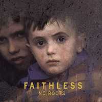 Faithless - No Roots
