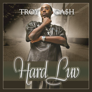 Troy Cash - Hard Luv