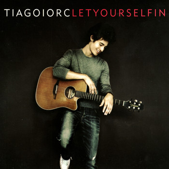 Tiago Iorc - Let Yourself In