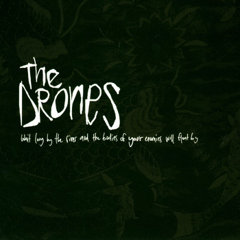 The Drones - Wait Long By the River and the Bodies of Your Enemies Will Float By
