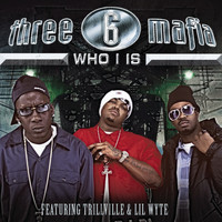 Three 6 Mafia - Who I Is (Explicit)