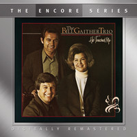 Bill Gaither Trio - He Touched Me