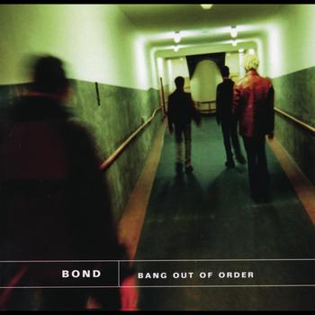 Bond - Bang Out Of Order