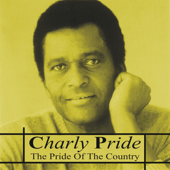 Charley Pride - The Pride of Country