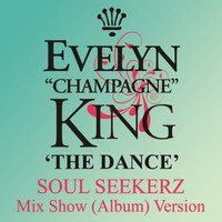 "Evelyn ""Champagne"" King - The Dance (Soul Seekerz Mix Show)"