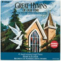 Henry Slaughter - Great Hymns of Our Time