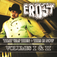 Frost - That Was Then This Is Now Volumes I & II