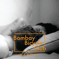 Bombay Bicycle Club - Magnet