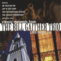 Bill Gaither Trio - Classic Moments From The Bill Gaither Trio