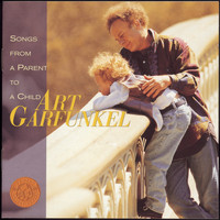 Art Garfunkel - Songs From A Parent To A Child