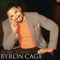 Byron Cage - Faithful To Believe (Album Version)