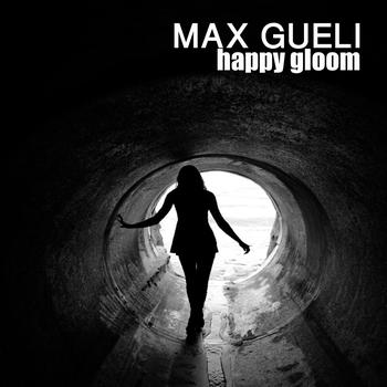 Max Gueli - Happy Gloom