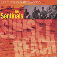 The Sentinals - Sunset Beach: The Best Of The Sentinals