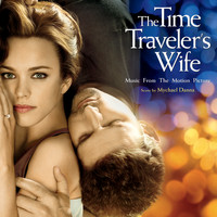 Mychael Danna - The Time Traveler's Wife (Music From The Motion Picture)