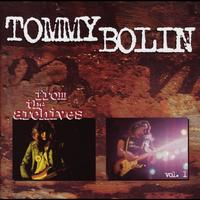 Tommy Bolin - From The Archives Volume One [Original Recording Remastered]