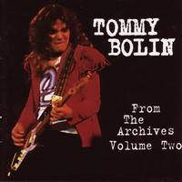 Tommy Bolin - From The Archives Volume Two [Original Recording Remastered]