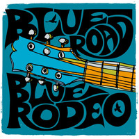 Blue Rodeo - Blue Road (audio only version)