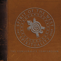 Spirit of the West - Spirituality 1983-2008: The Consummate Compendium