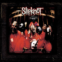 Slipknot - Slipknot (10th Anniversary Edition [Explicit])