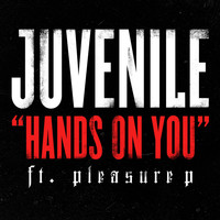 Juvenile - Hands On You (feat. Pleasure P)