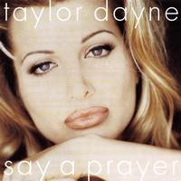Taylor Dayne - Dance Vault Mixes - Say A Prayer