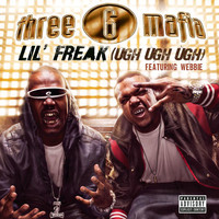 Three 6 Mafia - Lil' Freak (Ugh Ugh Ugh) (Explicit)