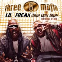 Three 6 Mafia - Lil' Freak (Ugh Ugh Ugh) (Clean Album Version featuring Webbie)