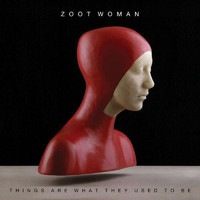 Zoot Woman - Things Are What They Used To Be