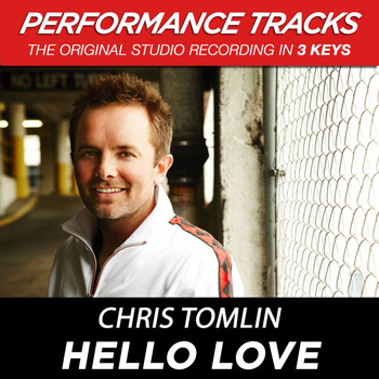 Chris Tomlin - Hello Love (EP / Performance Tracks)