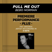Bebo Norman - Premiere Performance Plus: Pull Me Out