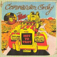Commander Cody And His Lost Planet Airmen - Hot to Trot
