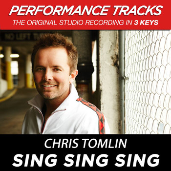 Chris Tomlin - Sing Sing Sing (Performance Tracks) - EP