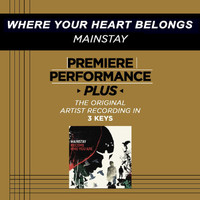 Mainstay - Premiere Performance Plus: Where Your Heart Belongs