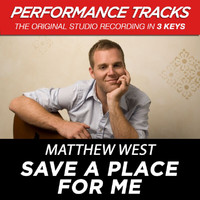 Matthew West - Save a Place for Me (Performance Tracks) - EP
