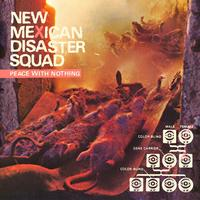 New Mexican Disaster Squad - Peace With Nothing
