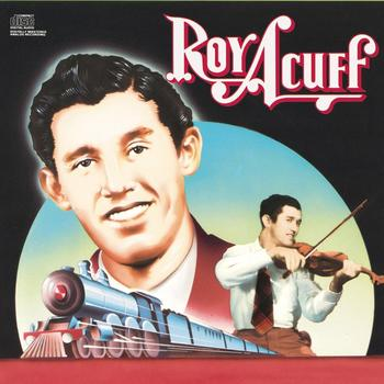 Roy Acuff - Columbia Historic Edition