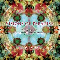 Sequentia - Visions of Paradise - The Music of Hildegard von Bingen