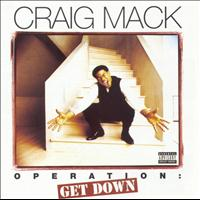 Craig Mack - Operation: Get Down (Explicit)