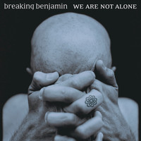 Breaking Benjamin - We Are Not Alone (Clean Version)