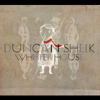 DUNCAN SHEIK - Whisper House