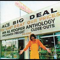 Al Kooper - Al's Big Deal/Unclaimed Freight